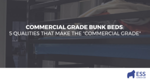 """Commercial Grade Bunk Beds: 5 Qualities that Make the """"Commercial Grade"""""""