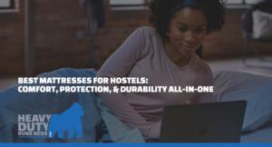 Best Mattresses for Hostels
